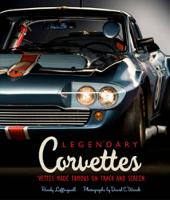 Legendary Corvettes: 'Vettes Made Famous on Track and Screen (Hardback)