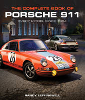 The Complete Book of Porsche 911: Every Model Since 1964 (Hardback)