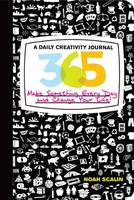 365: A Daily Creativity Journal: Make Something Every Day and Change Your Life! (Paperback)