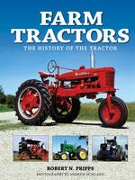 Farm Tractors: The History of the Tractor (Hardback)