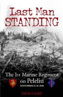 Last Man Standing: The 1st Marine Regiment on Peleliu, September 15-21, 1944 (Paperback)