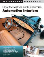 How to Restore and Customize Automotive Interiors (Paperback)