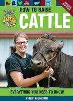 How to Raise Cattle: Everything You Need to Know, Updated & Revised (Paperback)