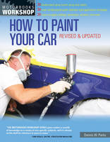 How to Paint Your Car: Revised & Updated (Paperback)