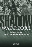 Shadow Warriors: The Untold Stories of American Special Operations During WWII (Hardback)