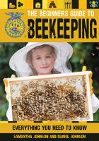 The Beginner's Guide to Beekeeping: Everything You Need to Know (Paperback)
