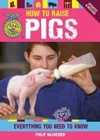 How to Raise Pigs: Everything You Need to Know (Paperback)