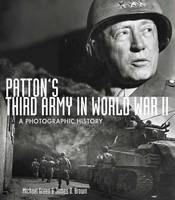 Patton'S Third Army in World War II: A Photographic History (Paperback)