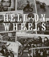 Hell on Wheels: An Illustrated History of Outlaw Motorcycle Clubs (Paperback)