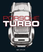 Porsche Turbo: The Inside Story of Stuttgart's Turbocharged Road and Race Cars (Hardback)