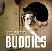 Buddies: Heartwarming Photos of GIs and Their Dogs in World War II (Paperback)