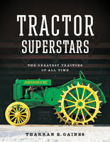 Tractor Superstars: The Greatest Tractors of All Time (Paperback)