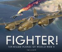 Fighter!: Ten Killer Planes of World War II (Hardback)