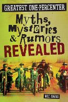 Greatest One-Percenter Myths, Mysteries, and Rumors Revealed (Hardback)