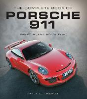 The Complete Book of Porsche 911: Every Model Since 1964 - Complete Book Series (Hardback)