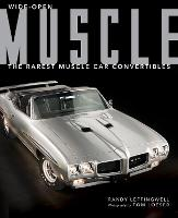 Wide-Open Muscle: The Rarest Muscle Car Convertibles (Hardback)