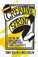 Creative Sprint: Six 30-Day Challenges to Jumpstart Your Creativity (Paperback)