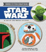Cross Stitch Creations Star Wars: 12 Out-Of-This-World Patterns - Cross Stitch Creations