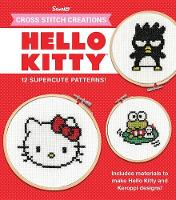 Hello Kitty: 12 Super-Cute Patterns - Cross Stitch Creations