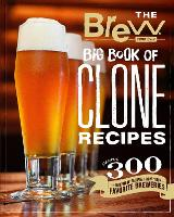 The Brew Your Own Big Book of Clone Recipes: Featuring 300 Homebrew Recipes from Your Favorite Breweries (Paperback)