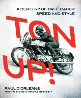 Ton Up!: A Century of Cafe Racer Speed and Style (Hardback)