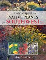 Landscaping with Native Plants of the Southwest (Paperback)