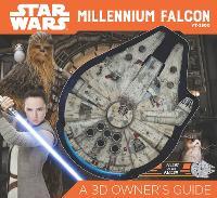 Star Wars Millennium Falcon: A 3D Owner's Guide (Hardback)