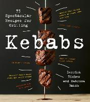 Kebabs: 75 Recipes for Grilling (Paperback)