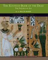 The Egyptian Book of the Dead (Barnes & Noble Library of Essential Reading): The Papyrus of Ani (Paperback)