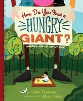 How Do You Feed a Hungry Giant? (Hardback)