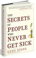 The Secrets of People Who Never Get Sick (Hardback)
