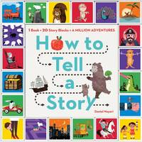 How To Tell A Story: 1 Book + 20 Story Blocks = A Million Adventures (Paperback)