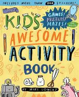 The Kid's Awesome Activity Book: Games! Puzzles! Mazes! And More! (Paperback)