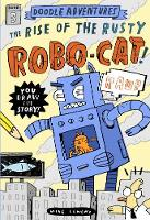 Doodle Adventures: The Rise of the Rusty Robo-Cat! (Hardback)