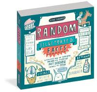 Random Illustrated Facts: A Collection of Curious, Weird, and Totally Not Boring Things to Know (Paperback)