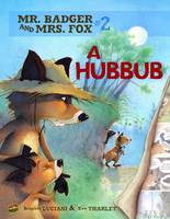 Mr Badger and Mrs Fox Book 2: A Hubbub (Paperback)