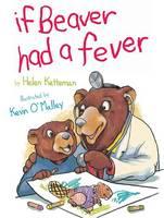 If Beaver Had a Fever (Hardback)