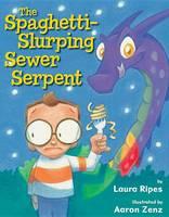 The Spaghetti-Slurping Sewer Serpent (Hardback)