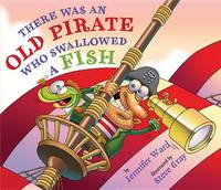 There Was an Old Pirate Who Swallowed a Fish (Hardback)