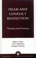 Islam and Conflict Resolution: Theories and Practices (Hardback)