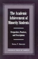 The Academic Achievement of Minority Students