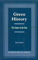 Green History: The Future of the Past (Paperback)