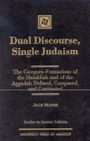 Dual Discourse, Single Judaism - Studies in Judaism (Hardback)