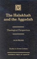The Halakhah and the Aggadah - Studies in Judaism (Hardback)