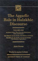 The Aggadic Role in Halakhic Discourses - Studies in Judaism Volume 1 (Hardback)