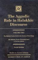 The Aggadic Role in Halakhic Discourses - Studies in Judaism Volume 2 (Hardback)