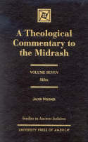A Theological Commentary to the Midrash: Sifra - Studies in Judaism Volume VII (Hardback)