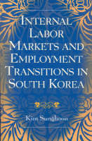Internal Labor Markets and Employment Transitions in South Korea (Paperback)