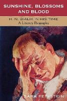 Sunshine, Blossoms and Blood: H.N. Bialik In His Time: A Literary Biography (Paperback)