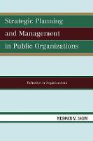 Strategic Planning and Management in Public Organizations: Behavior in Organizations (Paperback)
